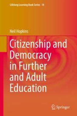 Hopkins, Neil - Citizenship and Democracy in Further and Adult Education, ebook
