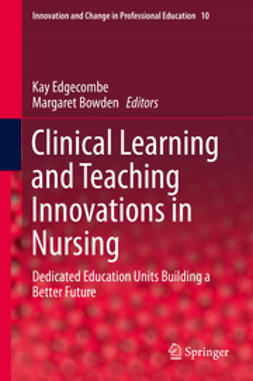 Edgecombe, Kay - Clinical Learning and Teaching Innovations in Nursing, ebook