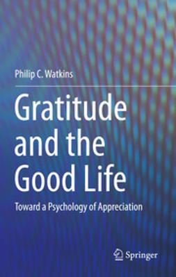Watkins, Philip C. - Gratitude and the Good Life, ebook