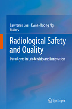 Lau, Lawrence - Radiological Safety and Quality, ebook