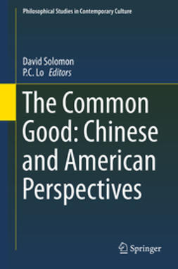Solomon, David - The Common Good: Chinese and American Perspectives, e-bok