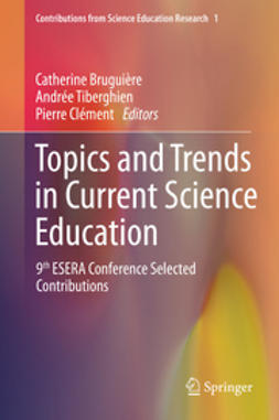Bruguière, Catherine - Topics and Trends in Current Science Education, e-kirja