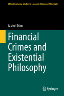 Dion, Michel - Financial Crimes and Existential Philosophy, e-kirja