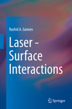 Ganeev, Rashid A. - Laser - Surface Interactions, ebook