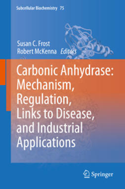 Frost, Susan C. - Carbonic Anhydrase: Mechanism, Regulation, Links to Disease, and Industrial Applications, e-bok