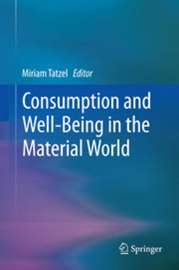 Tatzel, Miriam - Consumption and Well-Being in the Material World, ebook