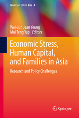 Yeung, Wei-Jun Jean - Economic Stress, Human Capital, and Families in Asia, e-kirja
