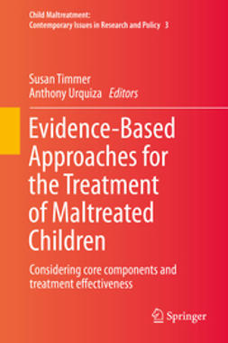 Timmer, Susan - Evidence-Based Approaches for the Treatment of Maltreated Children, ebook