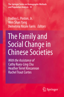 Jr., Dudley L. Poston, - The Family and Social Change in Chinese Societies, e-kirja