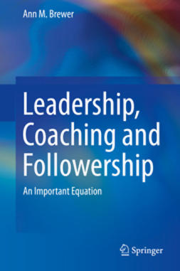 Brewer, Ann M. - Leadership, Coaching and Followership, ebook