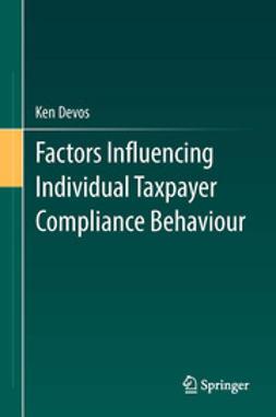 Devos, Ken - Factors Influencing Individual Taxpayer Compliance Behaviour, ebook