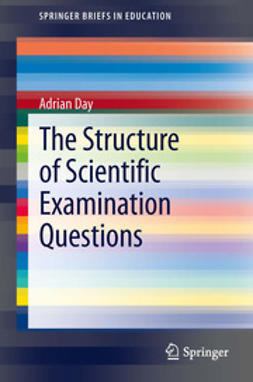 Day, Adrian - The Structure of Scientific Examination Questions, ebook