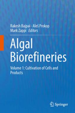 Bajpai, Rakesh - Algal Biorefineries, ebook