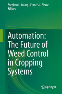 Young, Stephen L. - Automation: The Future of Weed Control in Cropping Systems, ebook