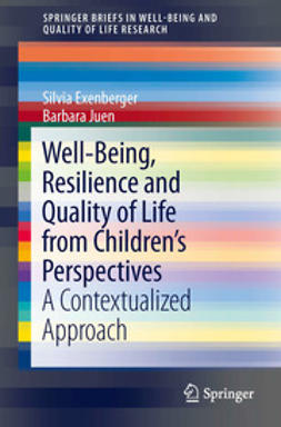 Exenberger, Silvia - Well-Being, Resilience and Quality of Life from Children's Perspectives, ebook