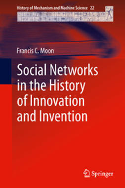 Moon, Francis C. - Social Networks in the History of Innovation and Invention, ebook