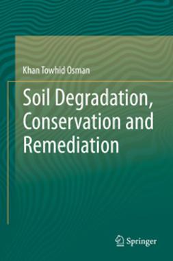 Osman, Khan Towhid - Soil Degradation, Conservation and Remediation, ebook