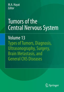 Hayat, M.A. - Tumors of the Central Nervous System, Volume 13, ebook