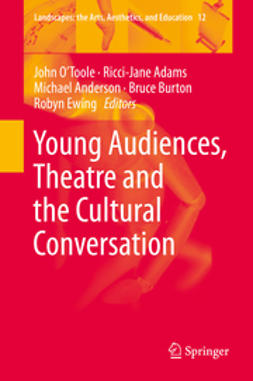 O'Toole, John - Young Audiences, Theatre and the Cultural Conversation, ebook