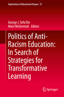 Dei, George J. Sefa - Politics of Anti-Racism Education: In Search of Strategies for Transformative Learning, e-bok