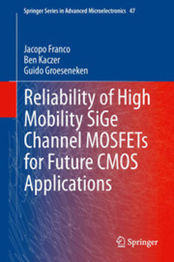 Franco, Jacopo - Reliability of High Mobility SiGe Channel MOSFETs for Future CMOS Applications, e-bok