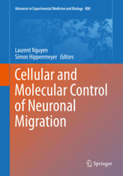 Nguyen, Laurent - Cellular and Molecular Control of Neuronal Migration, ebook