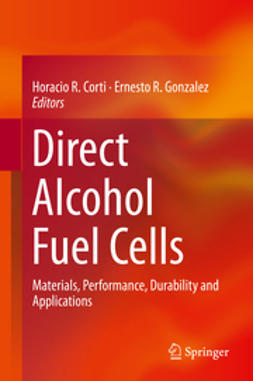 Corti, Horacio R. - Direct Alcohol Fuel Cells, e-bok