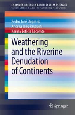 Depetris, Pedro José - Weathering and the Riverine Denudation of Continents, ebook