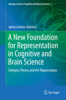 Gómez-Ramirez, Jaime - A New Foundation for Representation in Cognitive and Brain Science, ebook