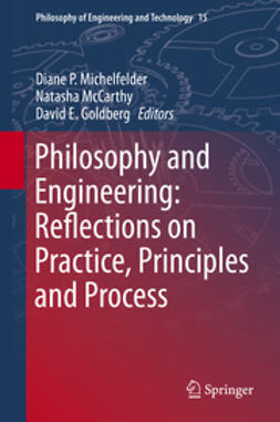 Michelfelder, Diane P - Philosophy and Engineering: Reflections on Practice, Principles and Process, e-bok