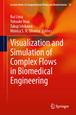 Lima, Rui - Visualization and Simulation of Complex Flows in Biomedical Engineering, ebook