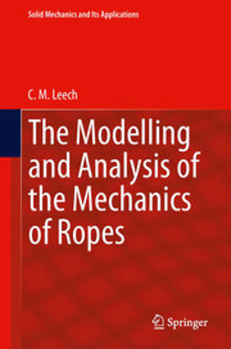 Leech, C.M. - The Modelling and Analysis of the Mechanics of Ropes, ebook
