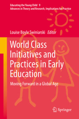 Swiniarski, Louise Boyle - World Class Initiatives and Practices in Early Education, ebook