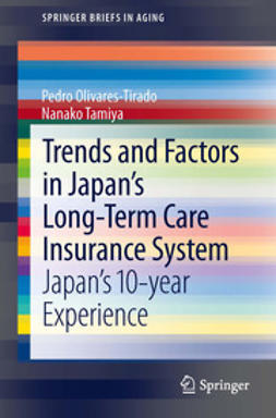 Olivares-Tirado, Pedro - Trends and Factors in Japan's Long-Term Care Insurance System, ebook