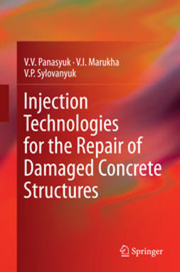 Panasyuk, V.V. - Injection Technologies for the Repair of Damaged Concrete Structures, ebook