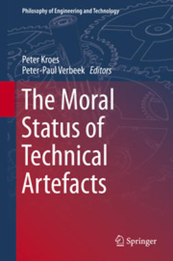 Kroes, Peter - The Moral Status of Technical Artefacts, ebook