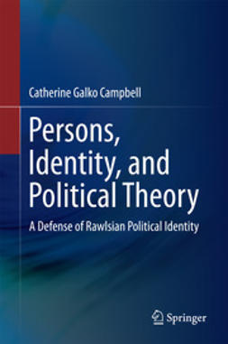 Campbell, Catherine Galko - Persons, Identity, and Political Theory, ebook
