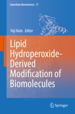 Kato, Yoji - Lipid Hydroperoxide-Derived Modification of Biomolecules, ebook