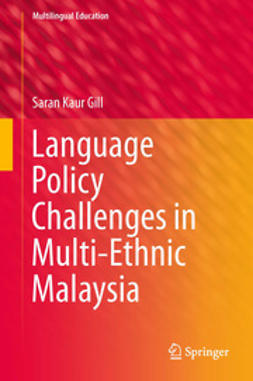 Gill, Saran Kaur - Language Policy Challenges in Multi-Ethnic Malaysia, ebook