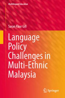 Gill, Saran Kaur - Language Policy Challenges in Multi-Ethnic Malaysia, ebook