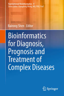 Shen, Bairong - Bioinformatics for Diagnosis, Prognosis and Treatment of Complex Diseases, ebook