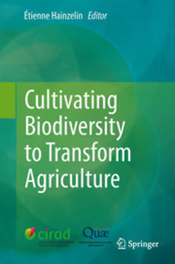 Hainzelin, Étienne - Cultivating Biodiversity to Transform Agriculture, ebook