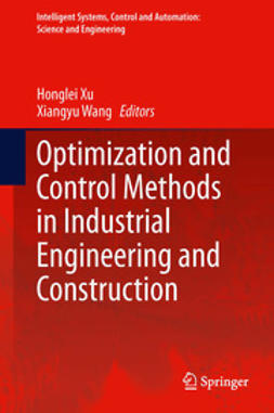 Wang, Xiangyu - Optimization and Control Methods in Industrial Engineering and Construction, e-bok