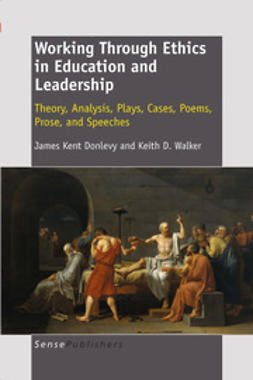 Donlevy, J. Kent - Working Through Ethics in Education and Leadership, ebook