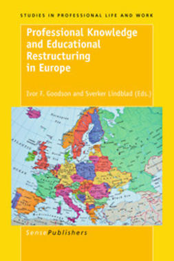 Goodson, Ivor F. - Professional Knowledge and Educational Restructuring in Europe, e-bok