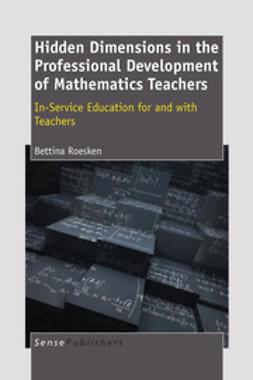 Roesken, Bettina - Hidden Dimensions in the Professional Development of Mathematics Teachers, ebook