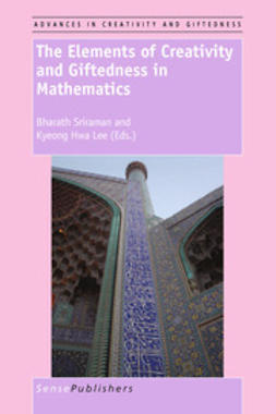Sriraman, Bharath - The Elements of Creativity and Giftedness in Mathematics, ebook
