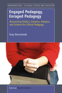Monchinski, Tony - Engaged Pedagogy, Enraged Pedagogy, ebook