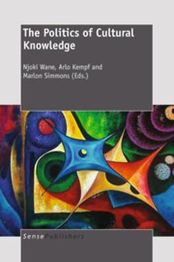 Wane, Njoki - The Politics of Cultural Knowledge, e-bok