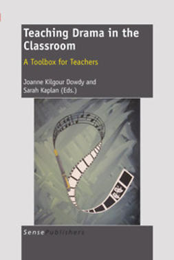 Dowdy, Joanne Kilgour - Teaching Drama in the Classroom, ebook